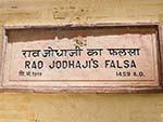 Construction of the fort was begun by Maharaja Rao Jodha in 1459